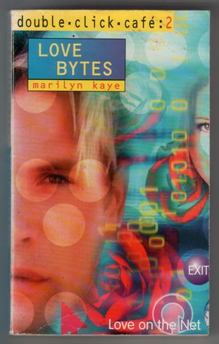 Love Bytes by Marilyn Kaye
