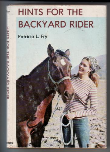 Hints for the Backyard Rider by Patricia L. Fry