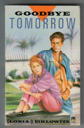 Goodbye Tomorrow by Gloria Miklowitz