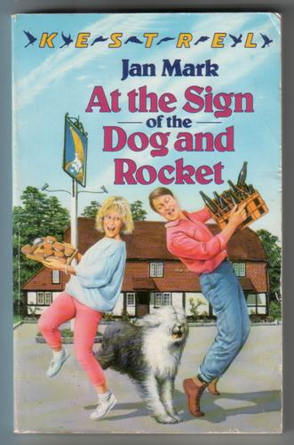 At the Sign of the Dog and Rocket by Jan Mark