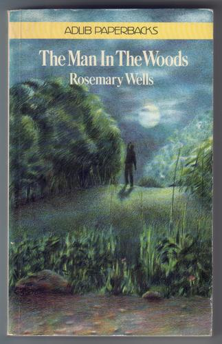 WELLS, ROSEMARY - The Man in the Woods