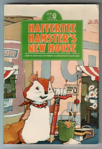 Haffertee Hamster's New House by Janet and John Perkins