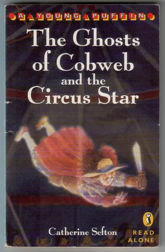 The Ghosts of Cobweb and the Circus Star