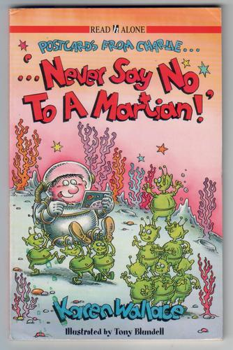 Postcards from Charlie: Never Say No To A Martian!