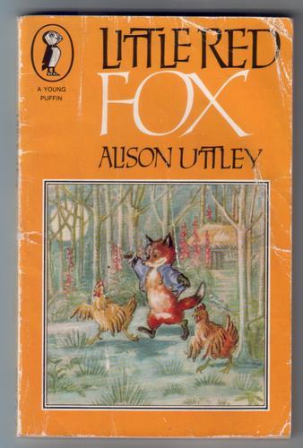 UTTLEY, ALISON - Little Red Fox