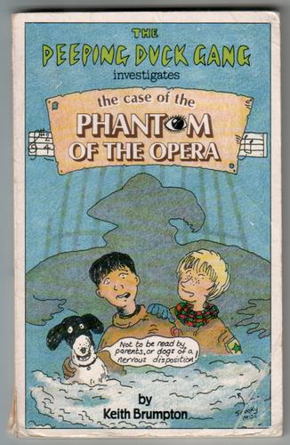 The Peeping Duck Gang Investigates: The Case of the Phantom of the Opera