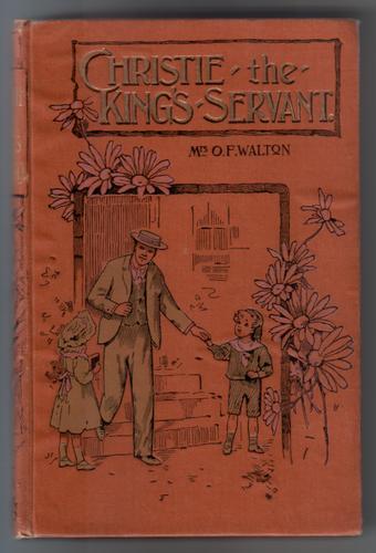 WALTON, MRS O. F. - Christie, the King's Servant