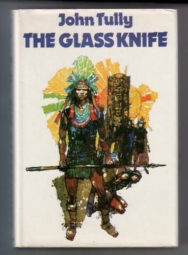 TULLY, JOHN - The Glass Knife