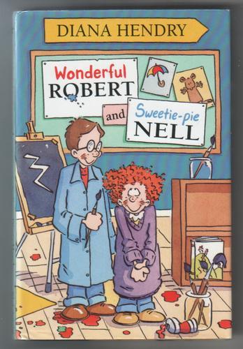 HENDRY, DIANA - Wonderful Robert and Sweetie-Pie Nell