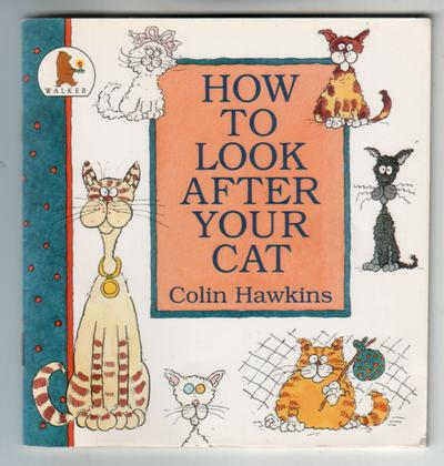 How to Look after your cat by Colin and Jacqui Hawkins