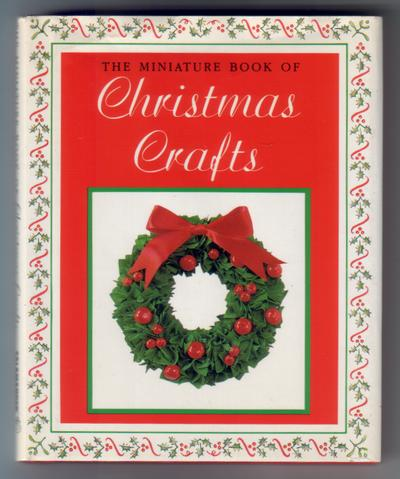 The Miniature Book of Christmas Crafts
