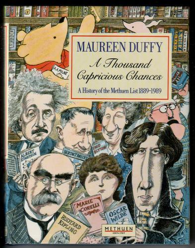 DUFFY, MAUREEN - A Thousand Capricious Chances : History of the Methuen List, 1889-1989