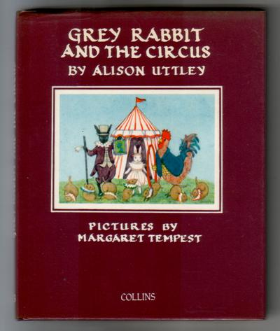 UTTLEY, ALISON - Grey Rabbit and the Circus