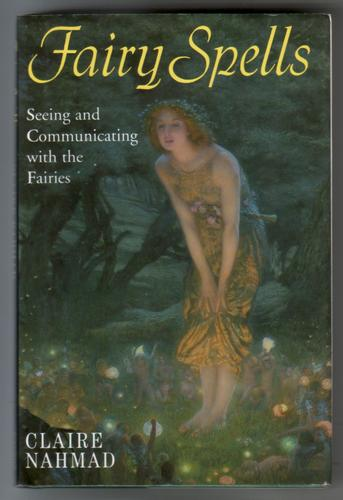 Fairy Spells - Seeing and Communicating with the Fairies