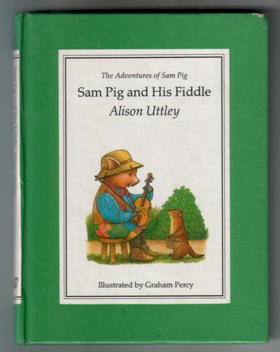 UTTLEY, ALISON - Sam Pig and His Fiddle