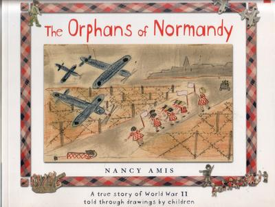The Orphans of Normandy by Nancy Amis