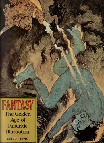 Fantasy - The Golden Age of Fantastic Illustration