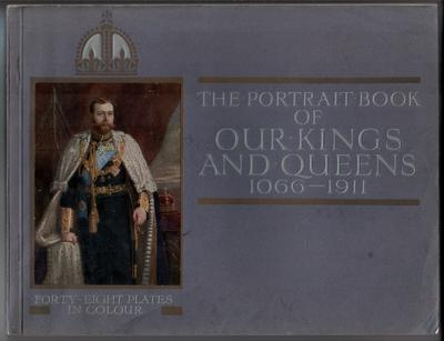The Portrait Book of Our Kings and Queens 1066-1911