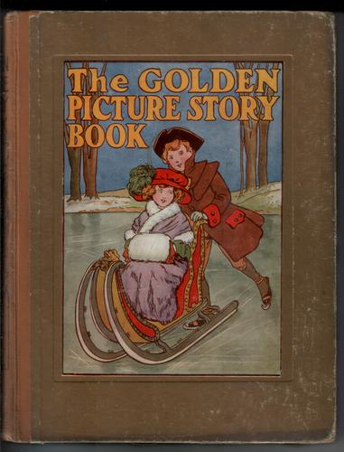 The Golden Picture Story Book - Stories and Pictures for Little Folk