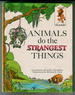 Animals do the strangest things by Leonora and Arthur Hornblow