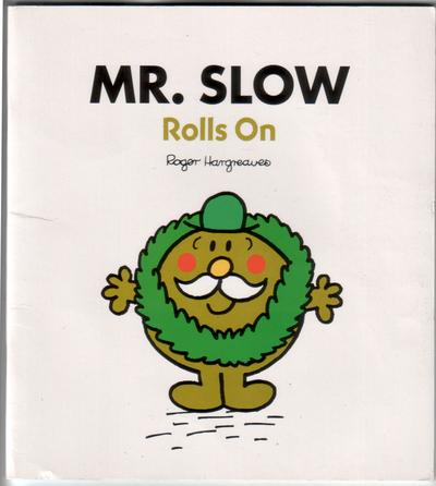 Mr Slow rolls on