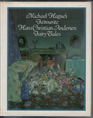 Michael Hague's Favourite Andersen Fairy Tales