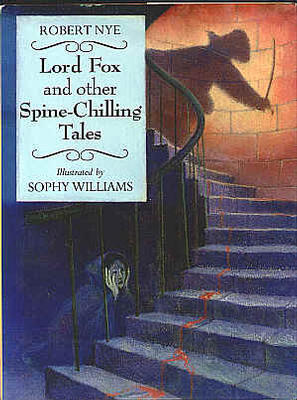 Lord Fox and Other Spine Chilling Tales