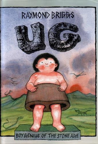 Ug - Boy Genius of the Stone Age by Raymond Briggs : Children's Bookshop,  Hay on Wye